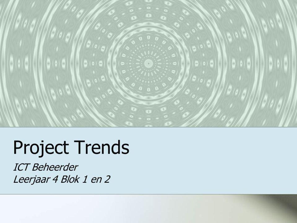 Project Trends ICT Beheerder Leerjaar 4 Blok 1 en 2
