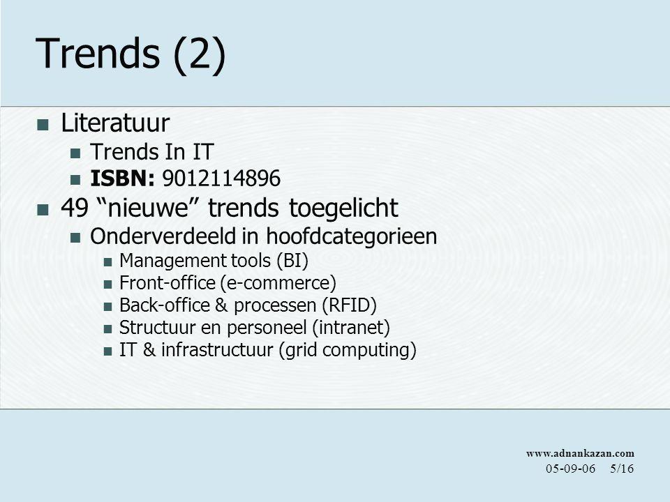 """www.adnankazan.com 05-09-065/16 Trends (2) Literatuur Trends In IT ISBN: 9012114896 49 """"nieuwe"""" trends toegelicht Onderverdeeld in hoofdcategorieen Ma"""