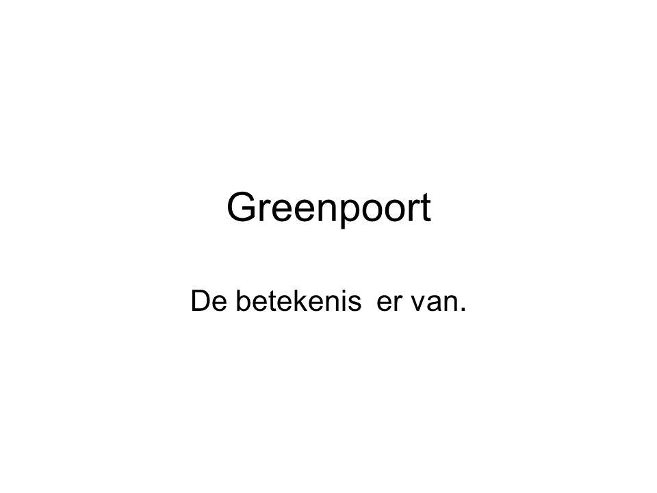 Greenpoort De betekenis er van.