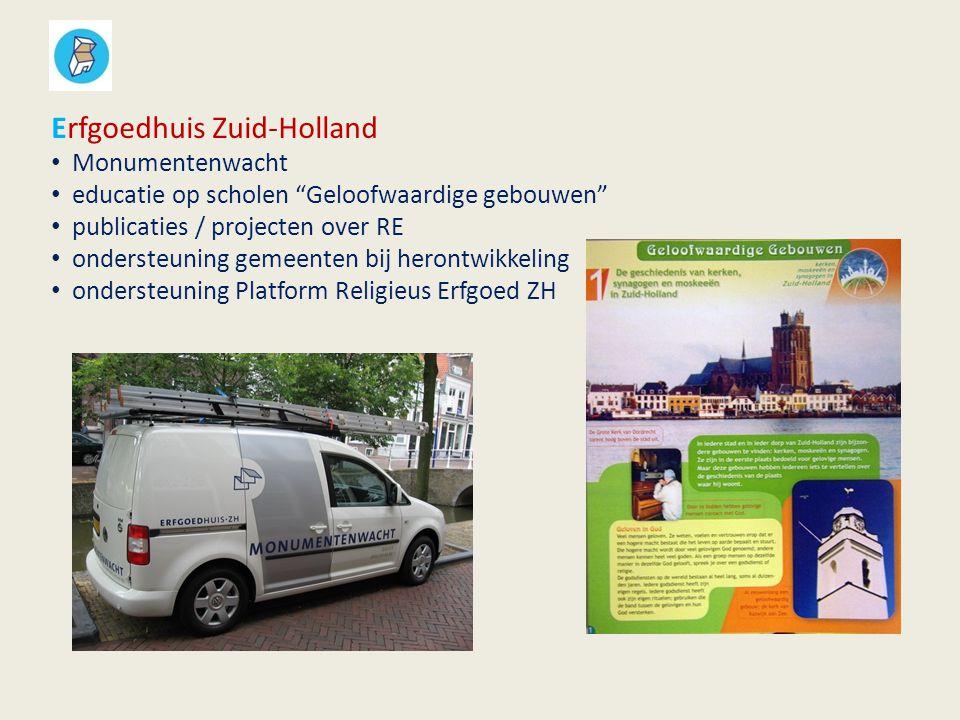 Jaarlijkse kengetallen Monumentenwacht van het Erfgoedhuis: onderhoudsadviezen kerken/religieuze gebouwen in ZH: > 600 idem torens: > 130