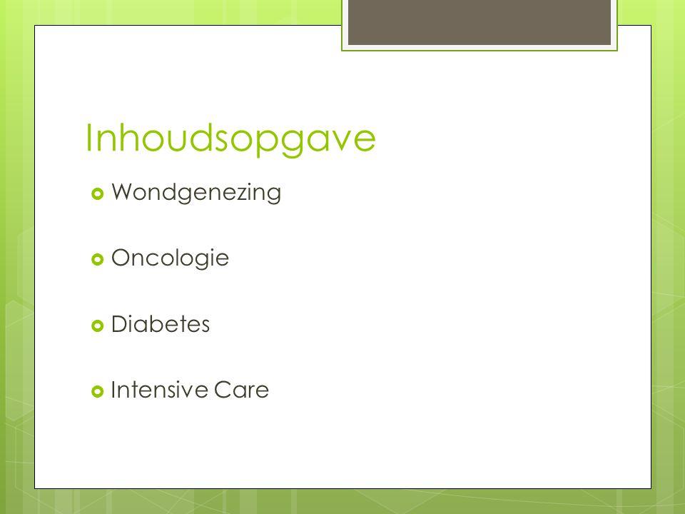 Inhoudsopgave  Wondgenezing  Oncologie  Diabetes  Intensive Care