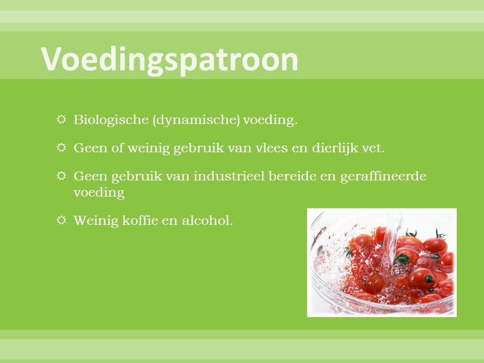  Biologische (dynamische) voeding.  Geen of weinig gebruik van vlees en dierlijk vet.
