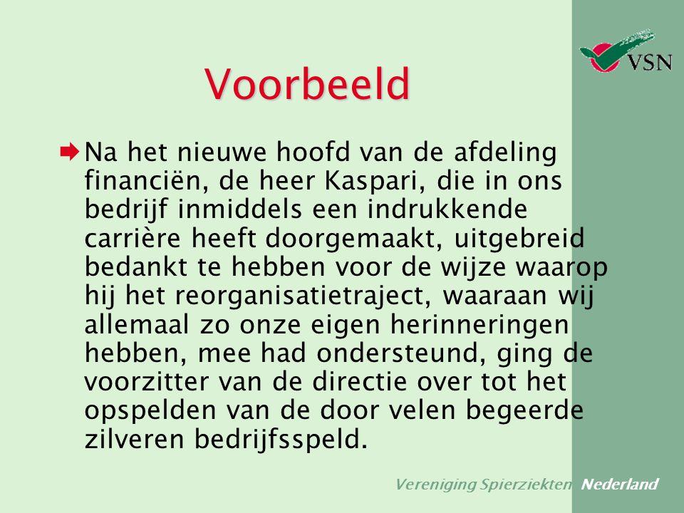 Vereniging Spierziekten Nederland Voorbeeld  Na het nieuwe hoofd van de afdeling financiën, de heer Kaspari, die in ons bedrijf inmiddels een indrukk