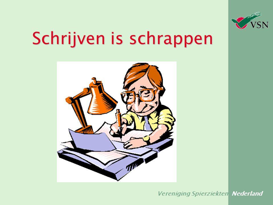 Vereniging Spierziekten Nederland 3.Het schrijfwerk Wat gaan we zoveel mogelijk vermijden.