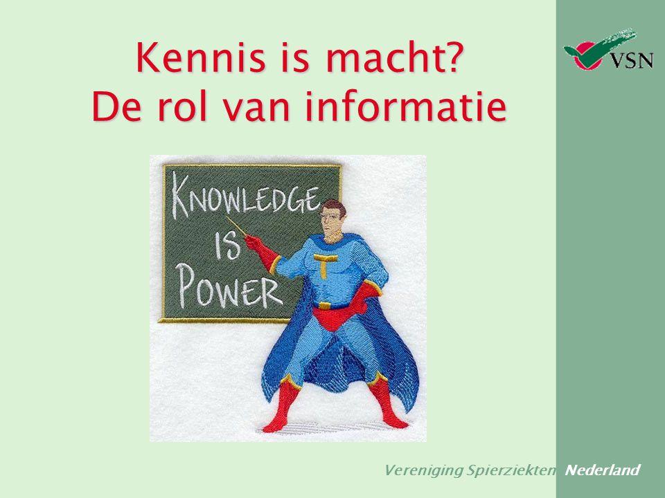 Vereniging Spierziekten Nederland Kennis is macht? De rol van informatie