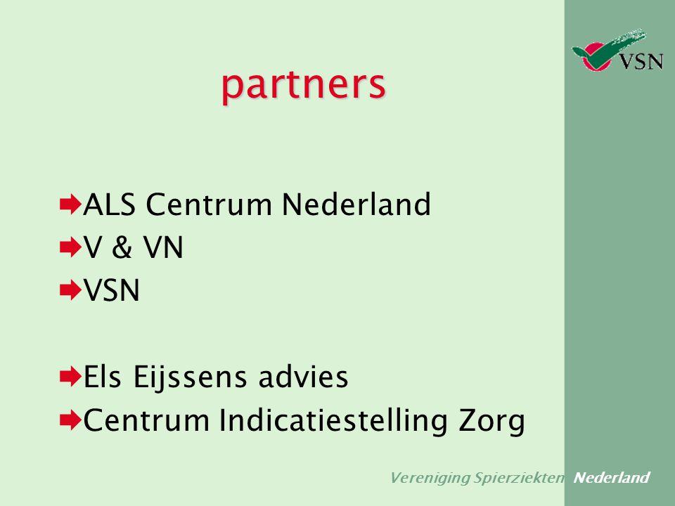 Vereniging Spierziekten Nederland partners  ALS Centrum Nederland  V & VN  VSN  Els Eijssens advies  Centrum Indicatiestelling Zorg