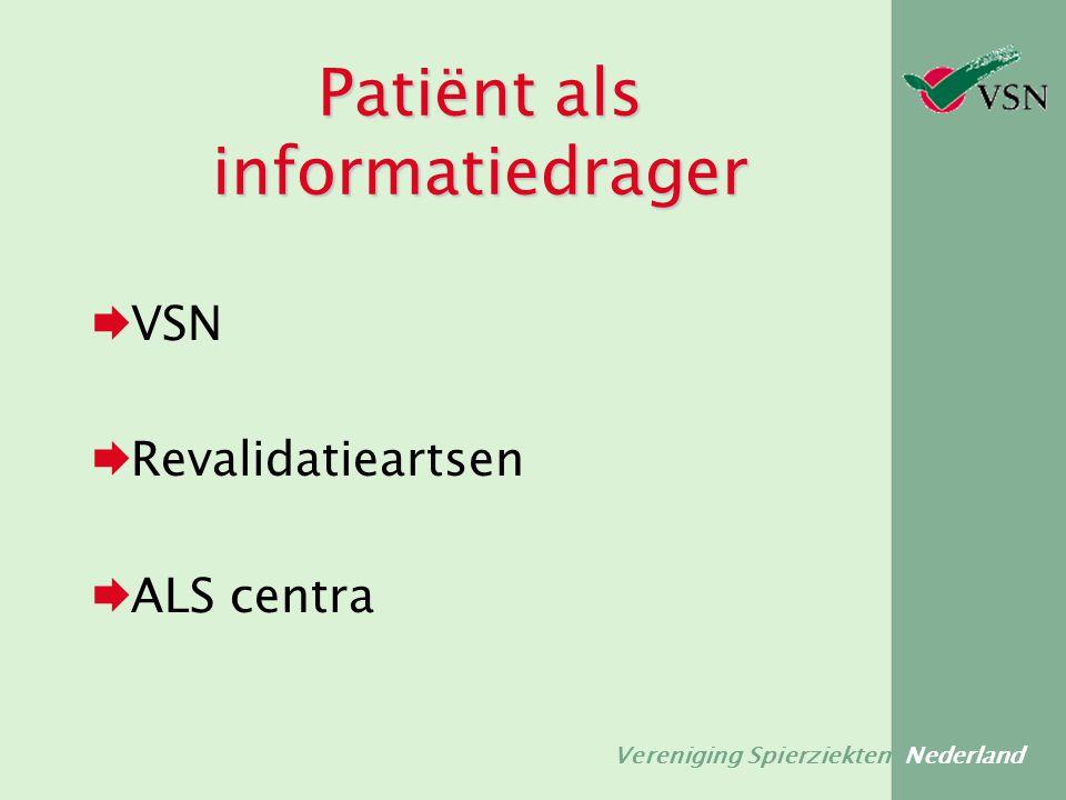 Vereniging Spierziekten Nederland Patiënt als informatiedrager  VSN  Revalidatieartsen  ALS centra