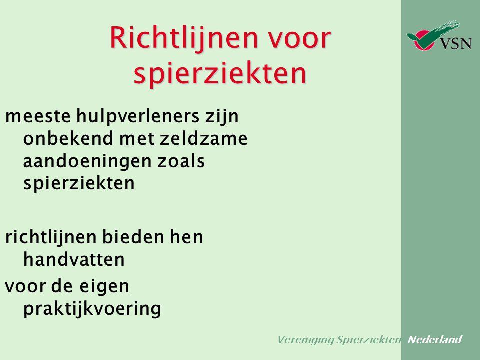 Vereniging Spierziekten Nederland Richtlijnen voor spierziekten meeste hulpverleners zijn onbekend met zeldzame aandoeningen zoals spierziekten richtl