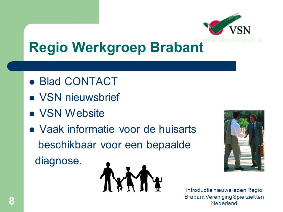 Introductie nieuwe leden Regio Brabant Vereniging Spierziekten Nederland 9
