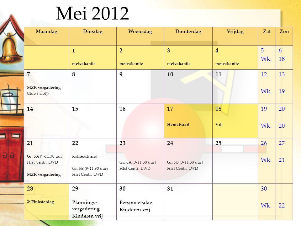 MaandagDinsdagWoensdagDonderdagVrijdagZatZon 1 meivakantie 2 meivakantie 3 meivakantie 4 meivakantie 5 Wk.