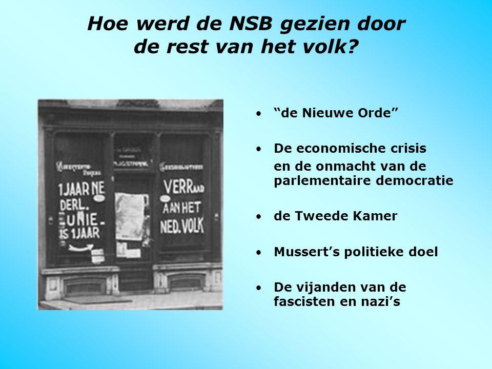 """Hoe werd de NSB gezien door de rest van het volk? """"de Nieuwe Orde"""" De economische crisis en de onmacht van de parlementaire democratie de Tweede Kamer"""