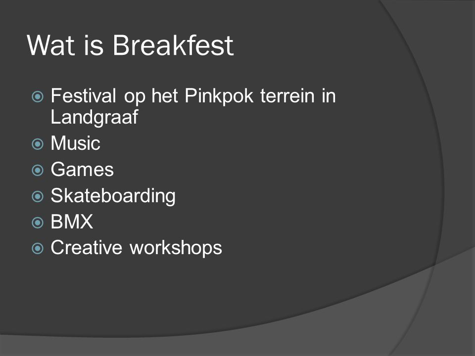 Wat is Breakfest  Festival op het Pinkpok terrein in Landgraaf  Music  Games  Skateboarding  BMX  Creative workshops
