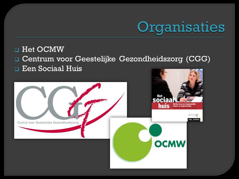  Het OCMW  Centrum voor Geestelijke Gezondheidszorg (CGG)  Een Sociaal Huis