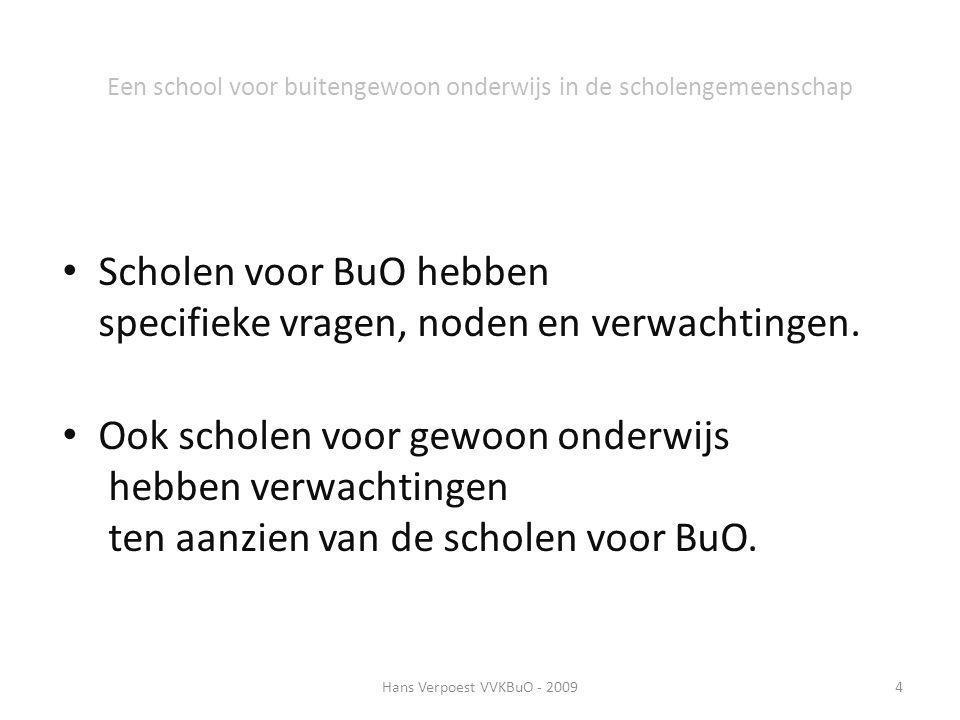 Hans Verpoest VVKBuO - 200915 Een school voor buitengewoon onderwijs in de scholengemeenschap 1.