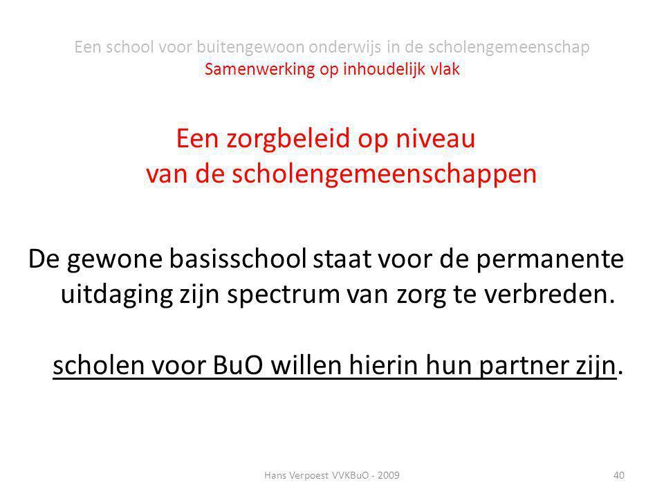 Een school voor buitengewoon onderwijs in de scholengemeenschap Samenwerking op inhoudelijk vlak Een zorgbeleid op niveau van de scholengemeenschappen