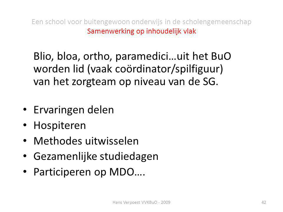 Een school voor buitengewoon onderwijs in de scholengemeenschap Samenwerking op inhoudelijk vlak Blio, bloa, ortho, paramedici…uit het BuO worden lid