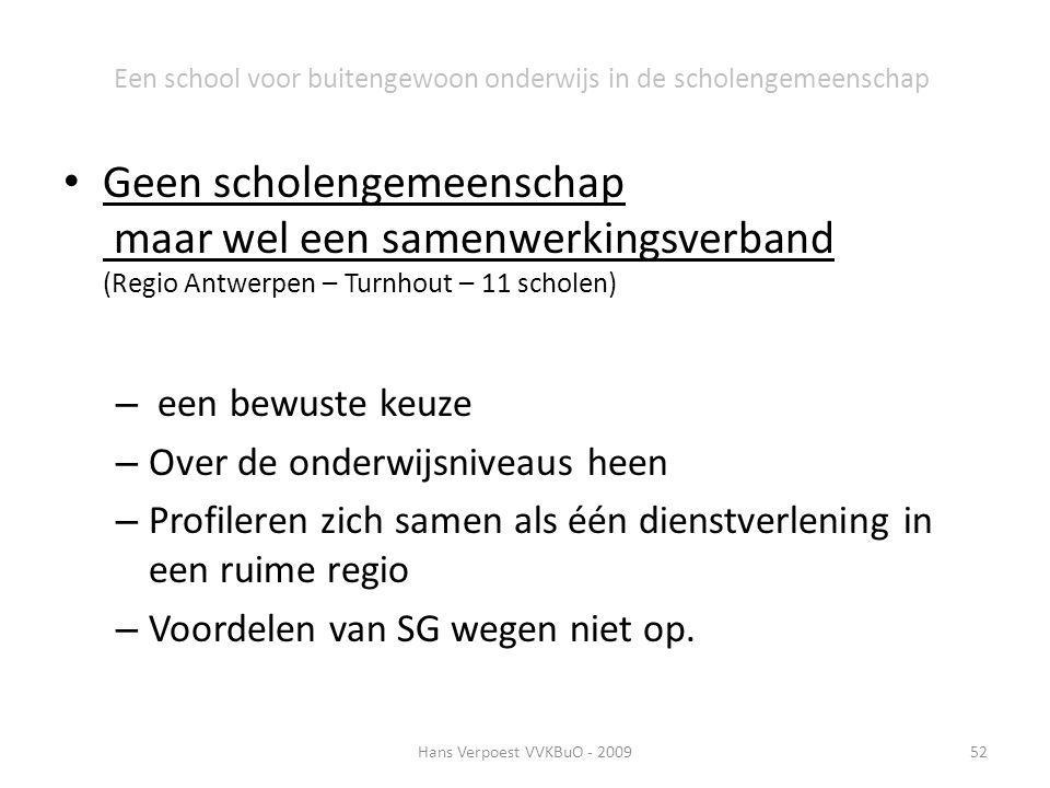 Een school voor buitengewoon onderwijs in de scholengemeenschap Geen scholengemeenschap maar wel een samenwerkingsverband (Regio Antwerpen – Turnhout