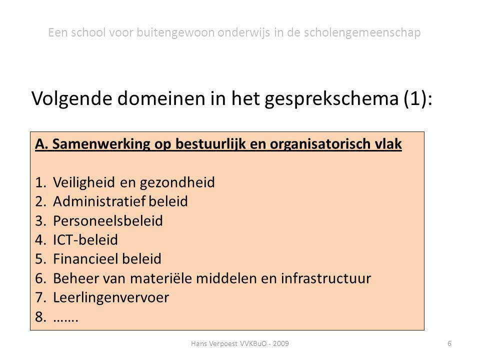 Hans Verpoest VVKBuO - 20097 Een school voor buitengewoon onderwijs in de scholengemeenschap Volgende domeinen in het gesprekschema (2): B.