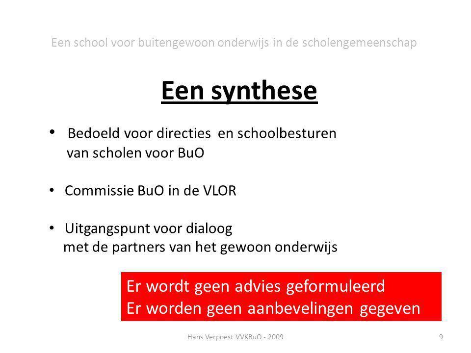 Hans Verpoest VVKBuO - 20099 Een school voor buitengewoon onderwijs in de scholengemeenschap Een synthese Bedoeld voor directies en schoolbesturen van