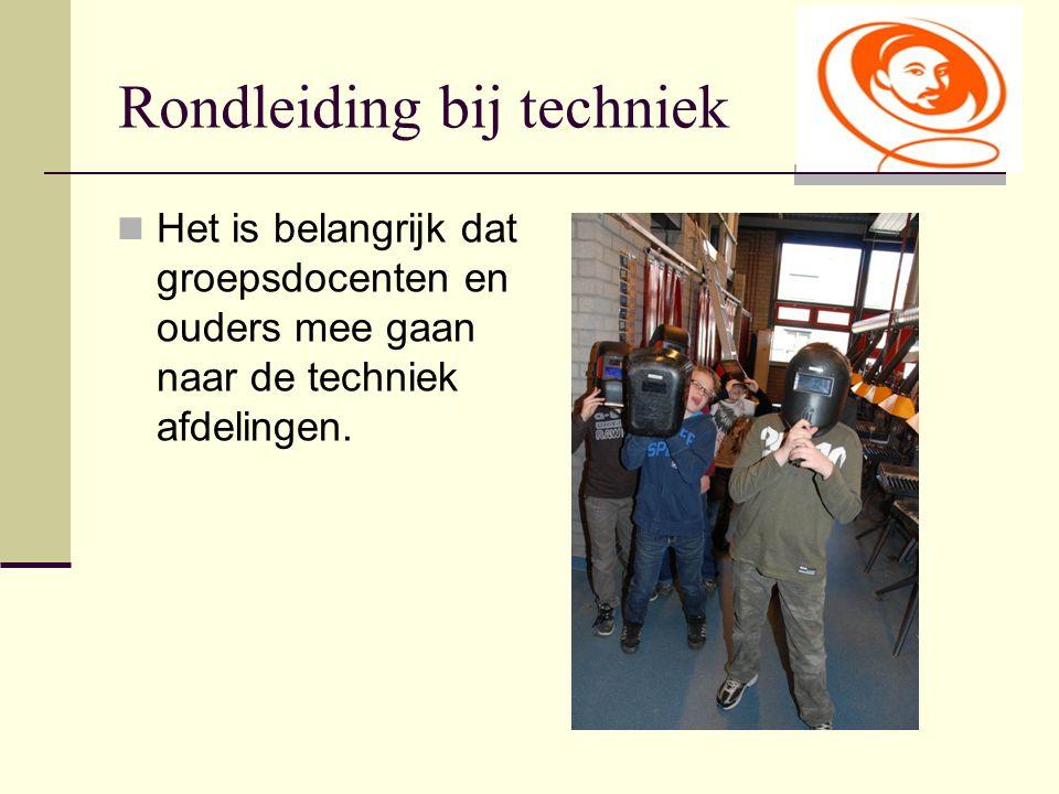 Rondleiding bij techniek Het is belangrijk dat groepsdocenten en ouders mee gaan naar de techniek afdelingen.