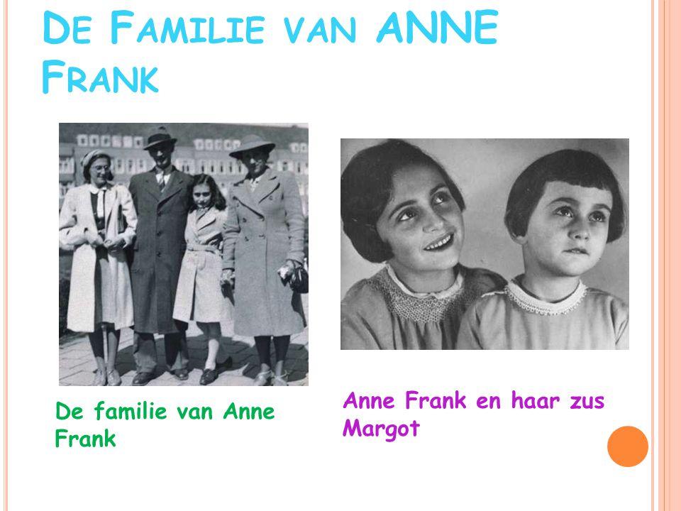 D E KINDERTIJD VAN A NNE F RANK Anne Frank en haar beste vriendin Sanne Anne Frank op haar tiende verjaardag