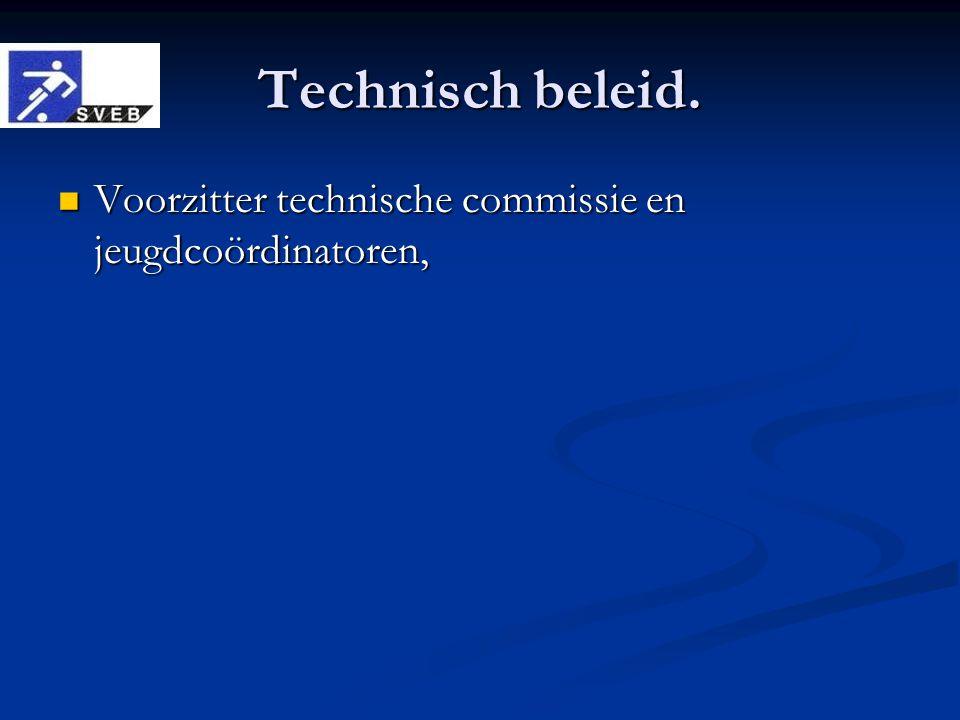 Technisch beleid. Voorzitter technische commissie en jeugdcoördinatoren, Voorzitter technische commissie en jeugdcoördinatoren,
