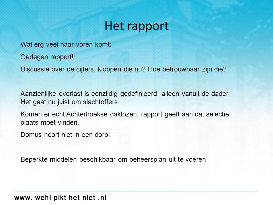 Het rapport Wat erg veel naar voren komt: Gedegen rapport.