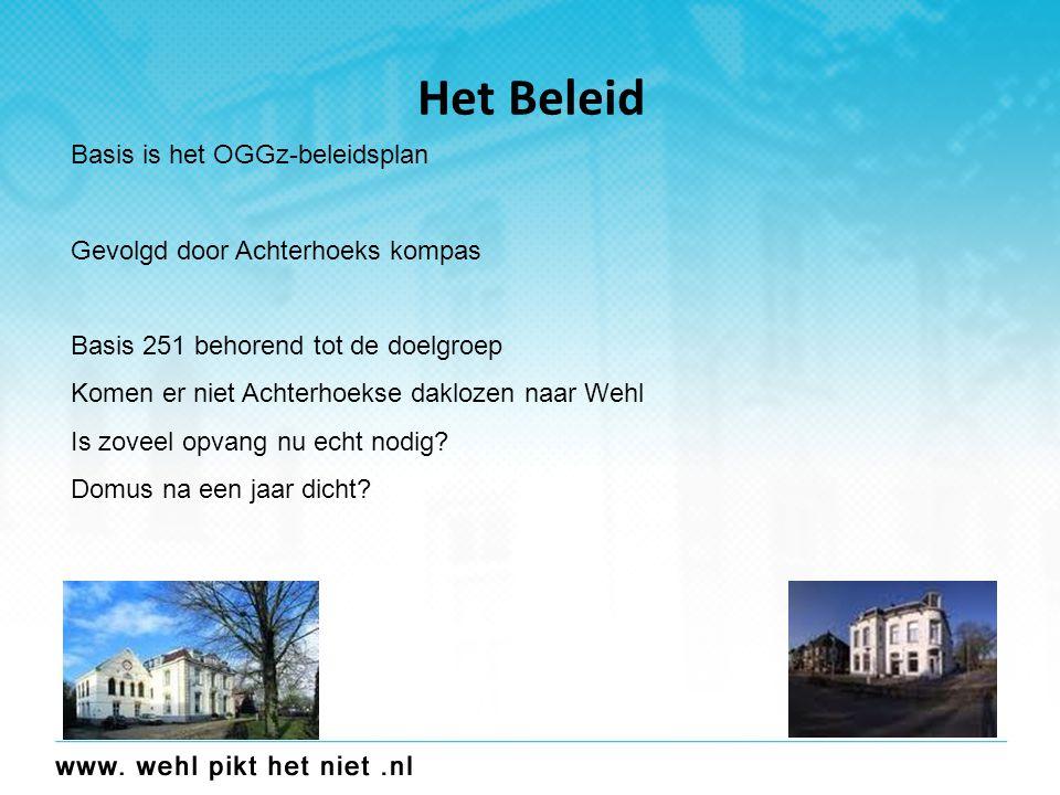 Beleid 2 Citaat uit Beke Opvang raakt de kern, pagina 14 Op dit moment, februari 2010, zijn er twaalf potentiele bewoners voor het Domushuis in Wehl.