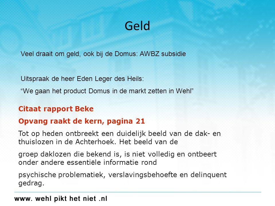 """Geld Veel draait om geld, ook bij de Domus: AWBZ subsidie Uitspraak de heer Eden Leger des Heils: """"We gaan het product Domus in de markt zetten in Weh"""