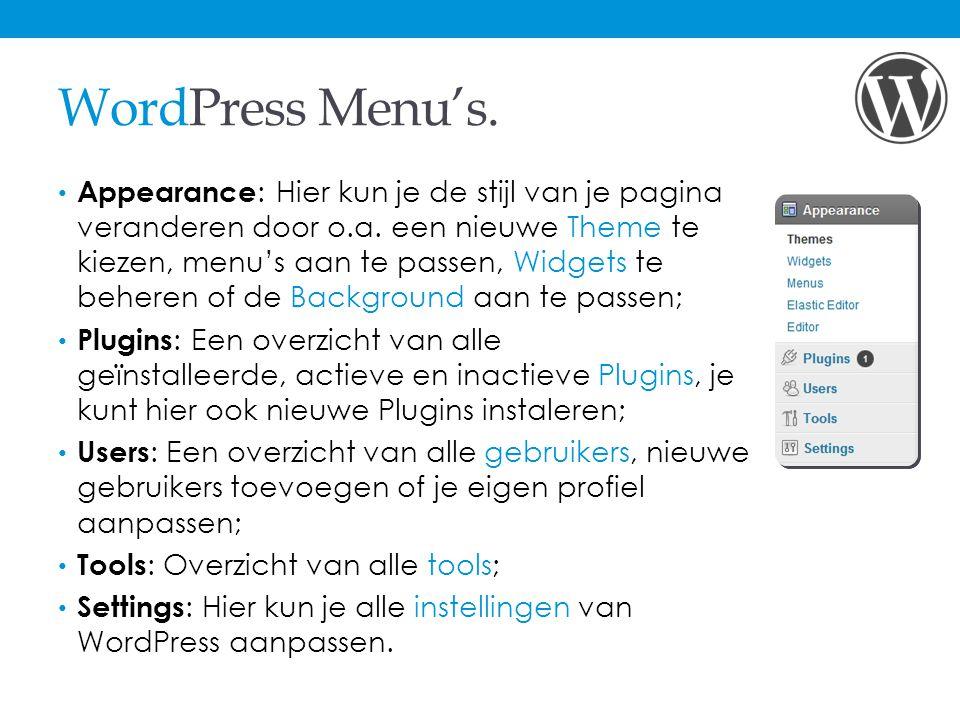 WordPress Menu's.Appearance : Hier kun je de stijl van je pagina veranderen door o.a.