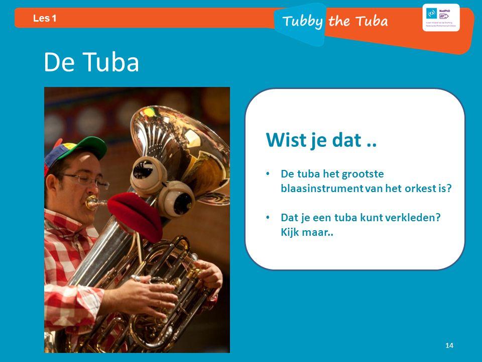 Les 1 14 De Tuba Wist je dat.. De tuba het grootste blaasinstrument van het orkest is.
