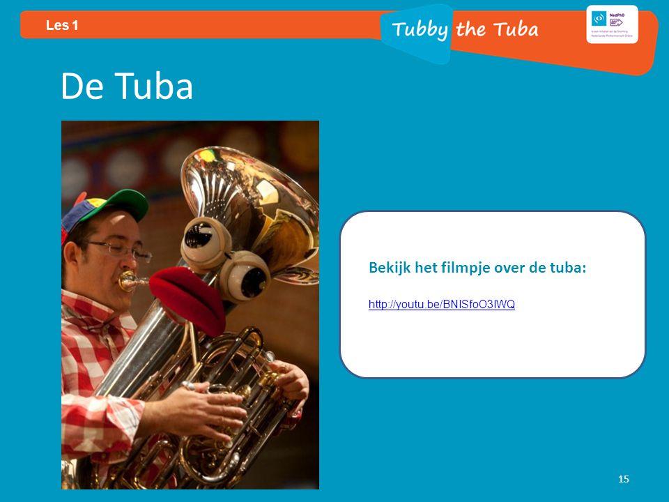 Les 1 15 De Tuba Bekijk het filmpje over de tuba: http://youtu.be/BNISfoO3IWQ http://youtu.be/BNISfoO3IWQ