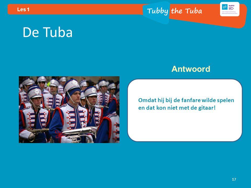Les 1 17 De Tuba Omdat hij bij de fanfare wilde spelen en dat kon niet met de gitaar! Antwoord