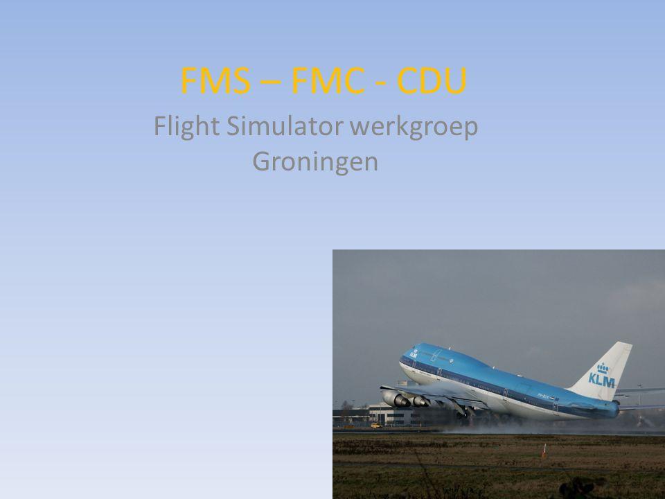 FMS – FMC - CDU Flight Simulator werkgroep Groningen