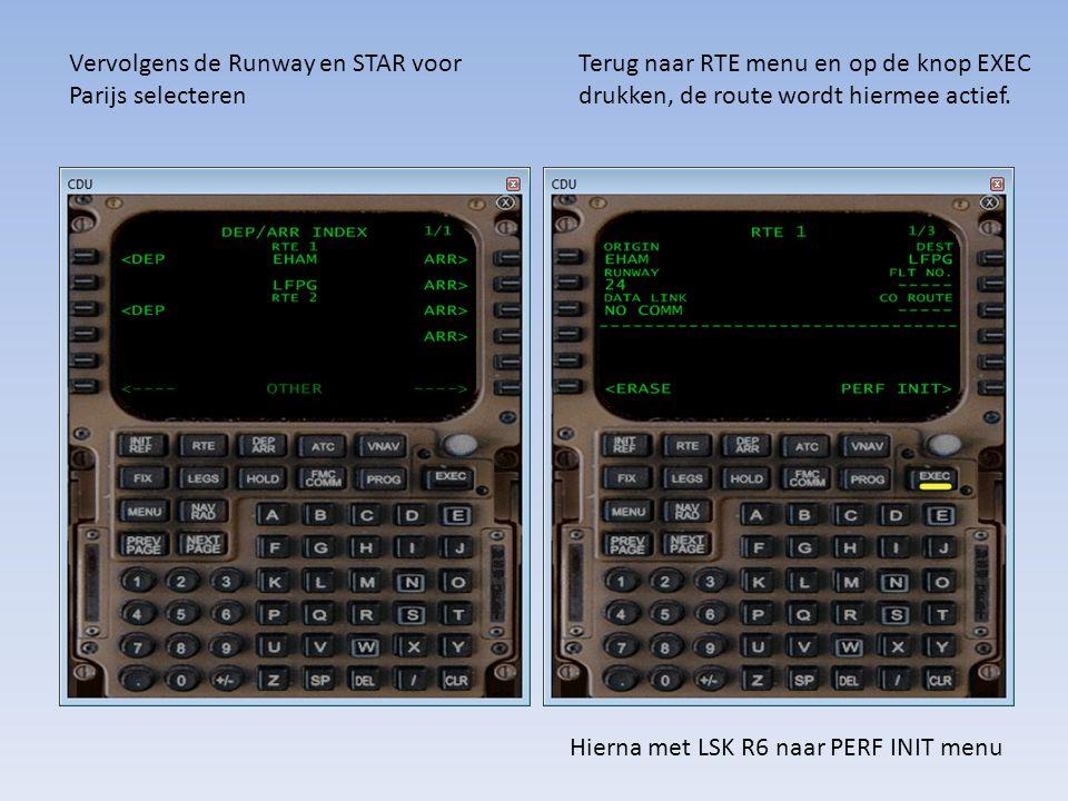 Vervolgens de Runway en STAR voor Parijs selecteren Terug naar RTE menu en op de knop EXEC drukken, de route wordt hiermee actief. Hierna met LSK R6 n