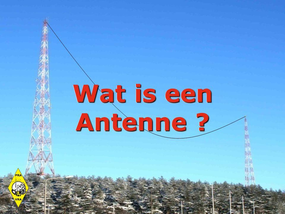 De antenne in het algemeen Wat is een antenne.Antenne efficiëntie.