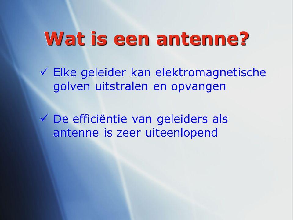 Elke geleider kan elektromagnetische golven uitstralen en opvangen De efficiëntie van geleiders als antenne is zeer uiteenlopend Elke geleider kan ele