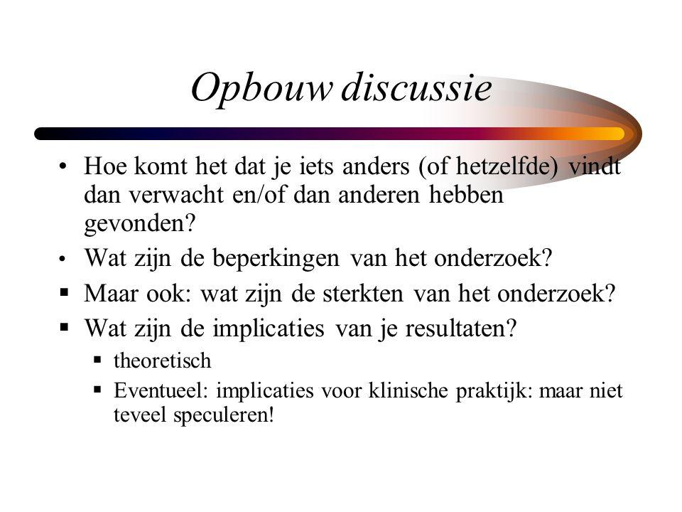  Suggesties voor toekomstig onderzoek  Discussie afsluiten met algemene conclusie of korte samenvatting ('take home message')