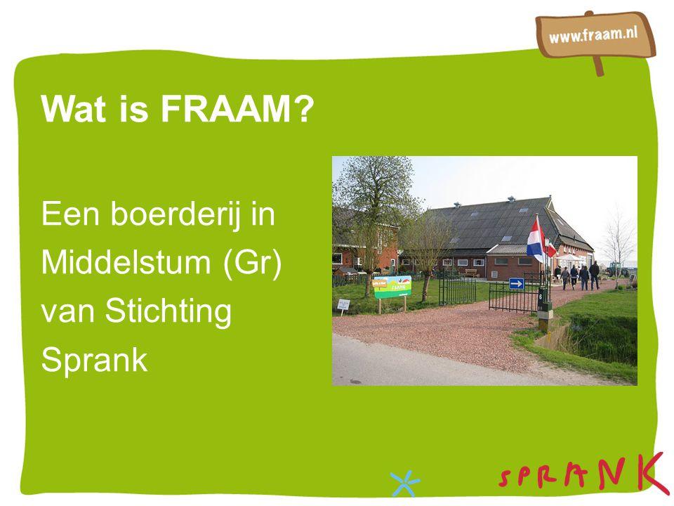Wat is FRAAM Een boerderij in Middelstum (Gr) van Stichting Sprank