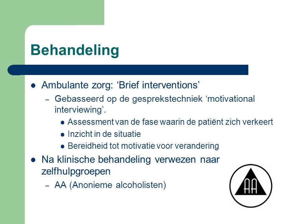 Behandeling Ambulante zorg: 'Brief interventions' – Gebasseerd op de gesprekstechniek 'motivational interviewing'. Assessment van de fase waarin de pa