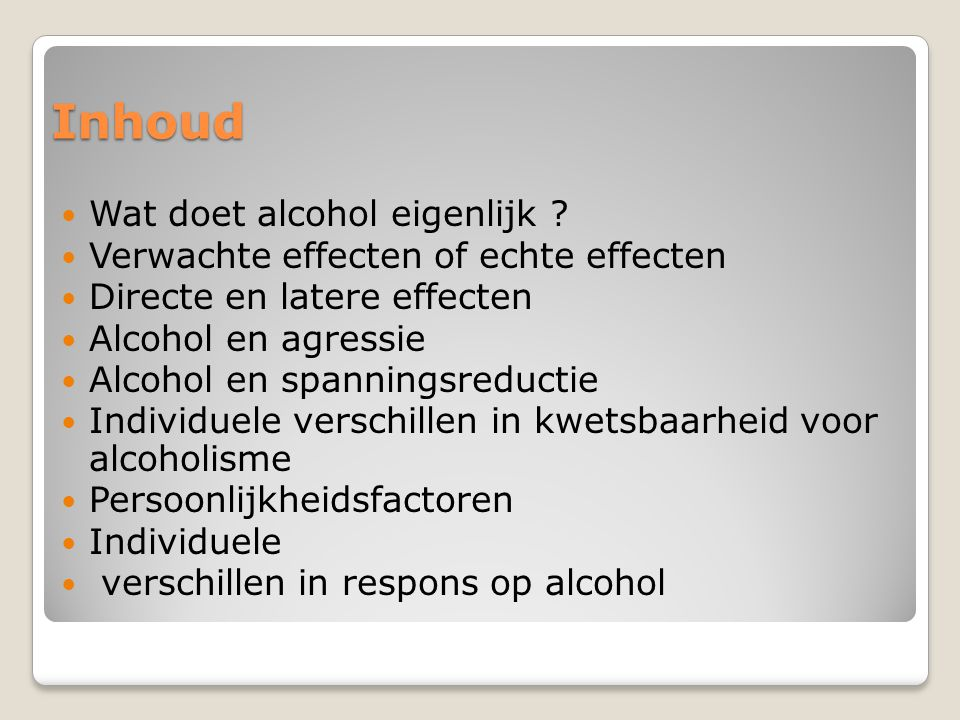 Inhoud Wat doet alcohol eigenlijk .