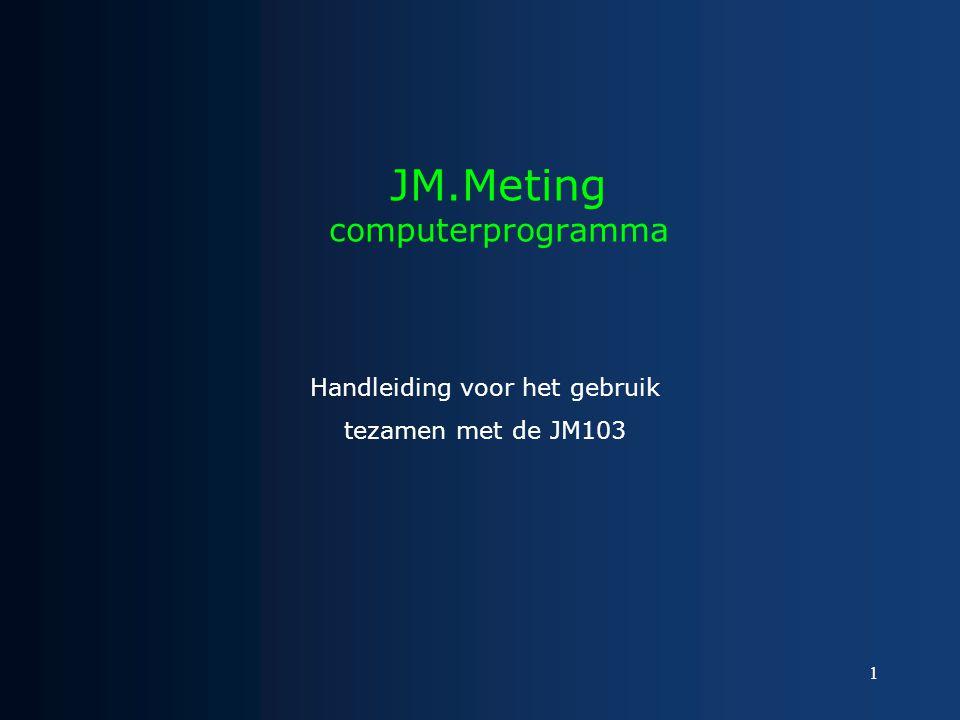 1 JM.Meting computerprogramma Handleiding voor het gebruik tezamen met de JM103