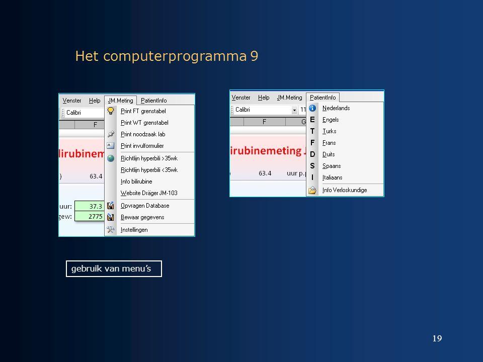 19 Het computerprogramma 9 gebruik van menu's