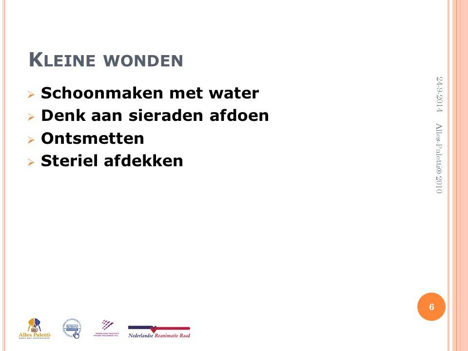 U ITWENDIGE WONDEN Schaafwonden:  Schoonmaken met lauw water  Aan de lucht drogen  Korstje is het beste verband 7 24-9-2014 Alles-Paletti® 2010