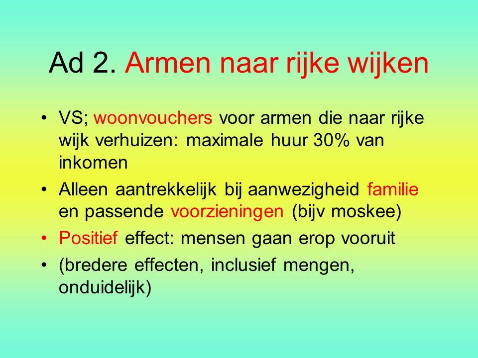 Ad 3: Rijken naar arme wijken Met 4.