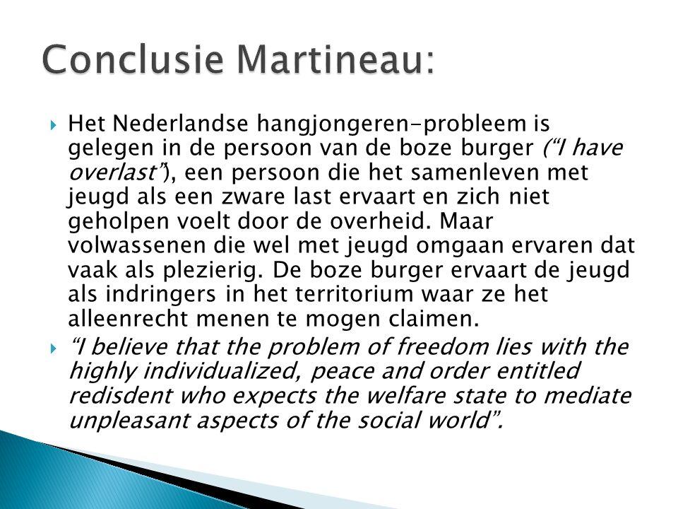  Het Nederlandse hangjongeren-probleem is gelegen in de persoon van de boze burger ( I have overlast ), een persoon die het samenleven met jeugd als een zware last ervaart en zich niet geholpen voelt door de overheid.