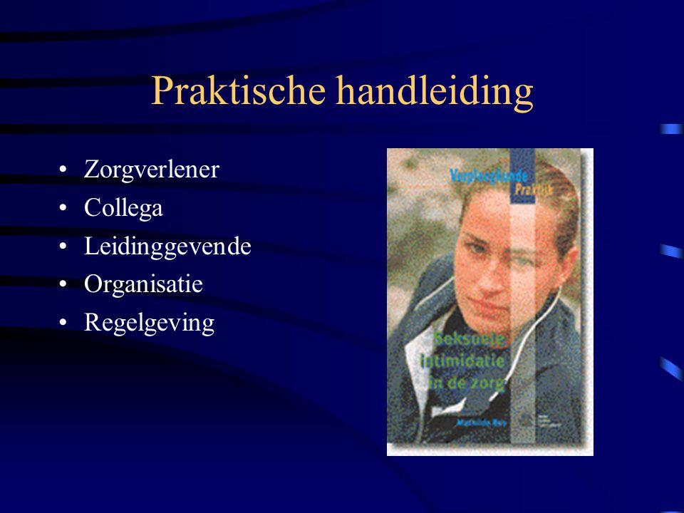 Praktische handleiding Zorgverlener Collega Leidinggevende Organisatie Regelgeving