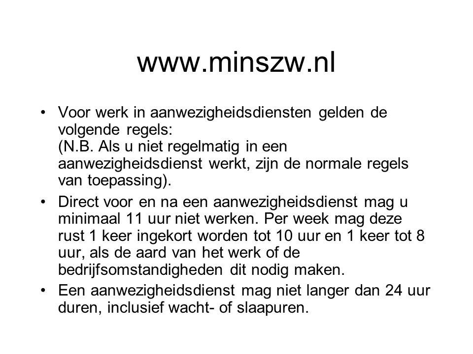 www.minszw.nl Voor werk in aanwezigheidsdiensten gelden de volgende regels: (N.B. Als u niet regelmatig in een aanwezigheidsdienst werkt, zijn de norm