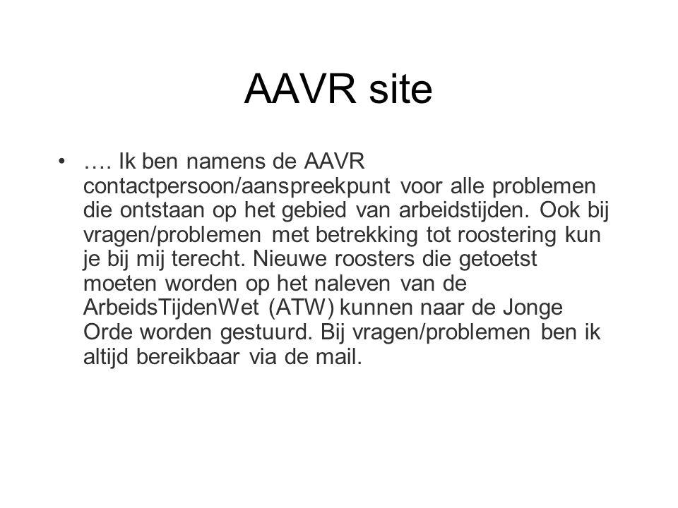 AAVR site …. Ik ben namens de AAVR contactpersoon/aanspreekpunt voor alle problemen die ontstaan op het gebied van arbeidstijden. Ook bij vragen/probl