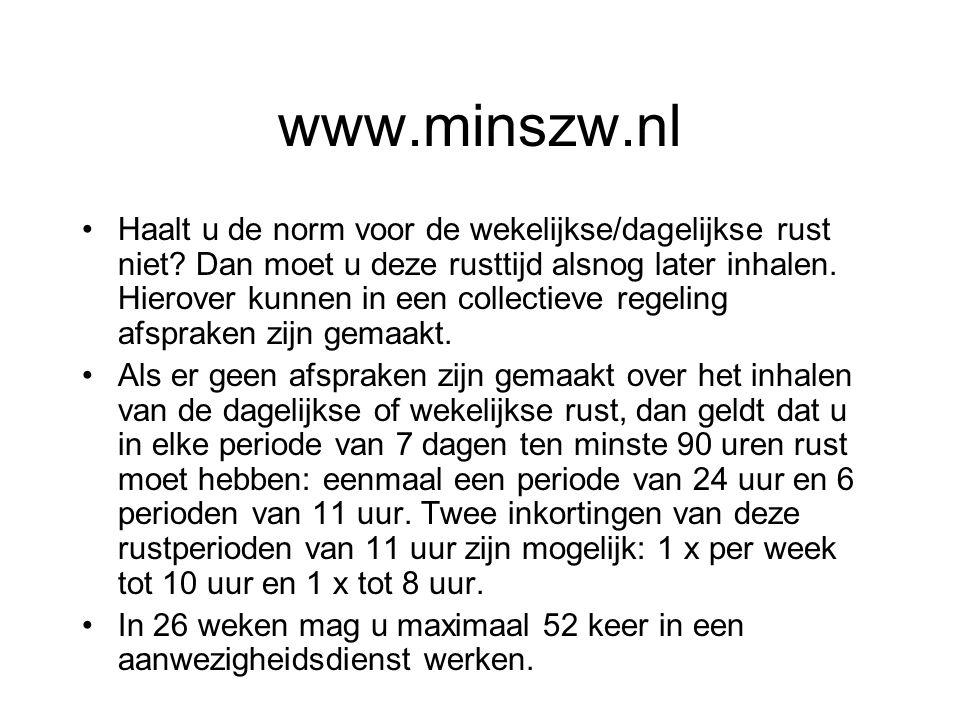 www.minszw.nl Haalt u de norm voor de wekelijkse/dagelijkse rust niet? Dan moet u deze rusttijd alsnog later inhalen. Hierover kunnen in een collectie